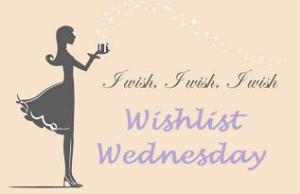 Wishlist Wednesday